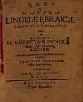 De natura linguae Ebraicae dissertatio philologica