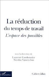 LA RÉDUCTION DU TEMPS DE TRAVAIL: L'espace des possibles
