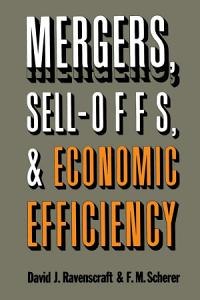 Mergers  Sell Offs  and Economic Efficiency Book