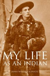 My Life as an Indian (Expanded, Annotated)