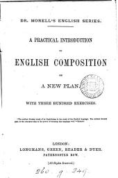A Practical Introduction to English Composition on a New Plan ...