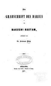 Die Grabschrift des Darius zu Nakschi Rustam