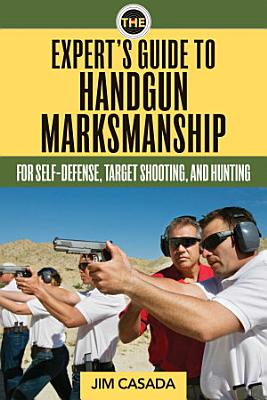 The Expert s Guide to Handgun Marksmanship