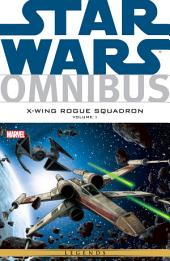 Star Wars Omnibus: X?Wing Rouge Squadron Vol. 1