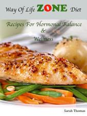 Way Of Life Zone Diet: Recipes For Hormonal Balance & Wellness