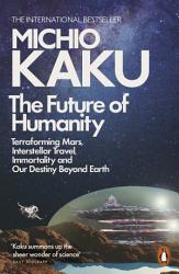 The Future Of Humanity Book PDF