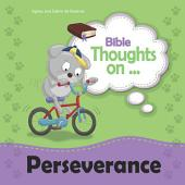 Bible Thoughts on Perseverance: Applying Philippians 1:6