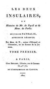 Les deux insulaires, ou, Histoire de Mr. de Fayel et de Mme. de Forlis ; suivie de Nathalie, anecdote récente: Volume1