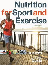 Nutrition for Sport and Exercise: Edition 2