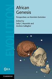 African Genesis: Perspectives on Hominin Evolution