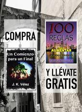 Compra UN COMIENZO PARA UN FINAL y llévate gratis 100 REGLAS PARA AUMENTAR TU PRODUCTIVIDAD