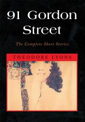 91 Gordon Street: The Complete Short Stories