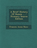 A Brief History of Russia ... - Primary Source Edition