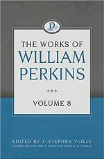 The Works of William Perkins, Volume 8