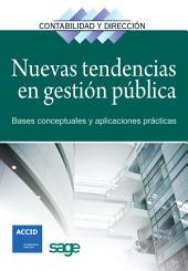 Nuevas tendencias en gestión pública: Bases conceptuales y aplicaciones prácticas