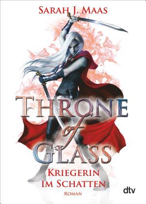 Throne of Glass 2   Kriegerin im Schatten PDF