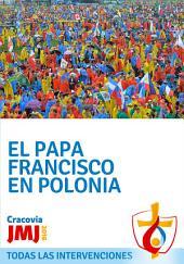 El Papa Francisco en Polonia: JMJ de Cracovia 2016: todas las intervenciones
