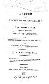 A letter to William Wilberforce ... relative to the second bill introduced by him to the House of commons ... for registering charitable donations: Volume 8