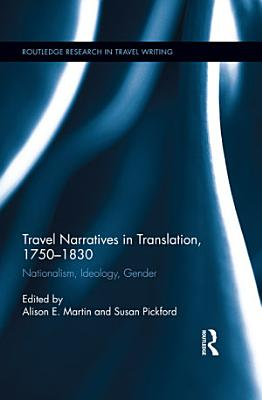 Travel Narratives in Translation  1750 1830 PDF