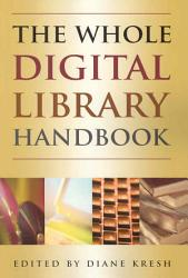 The Whole Digital Library Handbook Book PDF