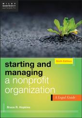 Starting and Managing a Nonprofit Organization: A Legal Guide, Edition 6