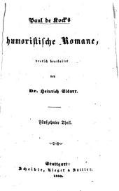 Paul de Kock's humoristische Romane, deutsch bearbeitet von Heinrich Elsner: Band 15