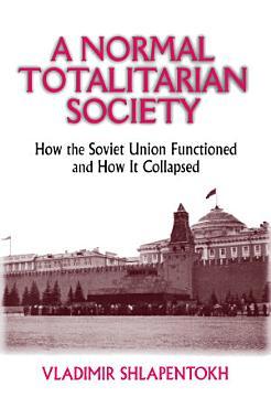 A Normal Totalitarian Society PDF