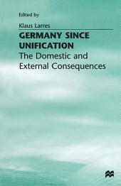 Germany since Unification: The Domestic and External Consequences