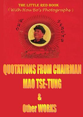 Quotations from Chairman Mao Tse tung  The Little Red Book    Other Works
