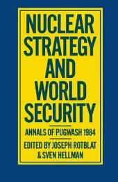 Nuclear Strategy and World Security: Annals of Pugwash 1984