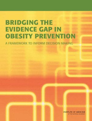 Bridging the Evidence Gap in Obesity Prevention