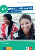 Deutsch echt einfach A2  Kursbuch   MP3 MP4 Dateien online PDF