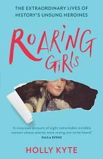 Roaring Girls: The forgotten feminists of British history