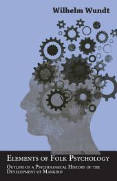 Elements of Folk Psychology - Outline of a Psychological History of the Development of Mankind