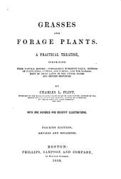 Grasses and Forage Plants: A Practical Treatise, Comprising Their Natural History; Comparative Nutritive Value; Methods of Cultivating, Cutting, and Curing; and the Management of Grass Lands in the United States and British Provinces