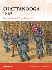 Chattanooga 1863: Grant and Bragg in Central Tennessee