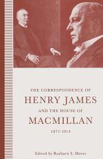 The Correspondence of Henry James and the House of Macmillan, 1877–1914