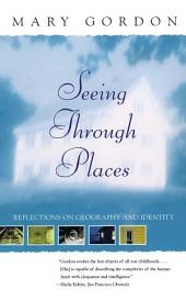 Seeing Through Places: Reflections on Geography and Identity