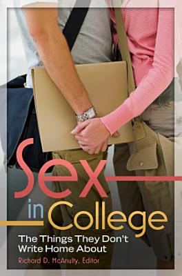 Sex in College  The Things They Don t Write Home About