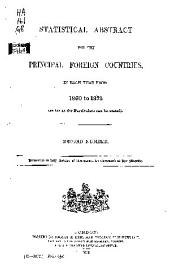 Statistical Abstract for the Principal and Other Foreign Countries in Each Year from [1860 to 1872-] 1901 to 1912 (as Far as the Particulars Can be Stated) [First-] Thirty-ninth Number: Volume 2