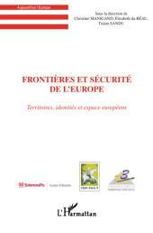 Frontières et sécurité de l'Europe: Territoires, identités et espaces européens