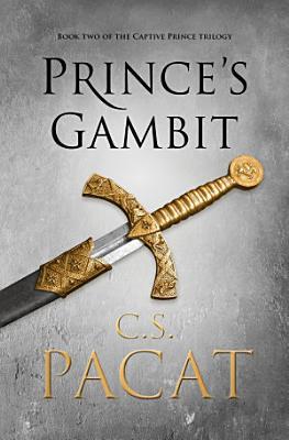 Prince s Gambit  Captive Prince Book 2