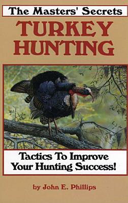 The Masters  Secrets Turkey Hunting PDF