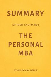 Summary Of Josh Kaufman S The Personal Mba By Milkyway Media