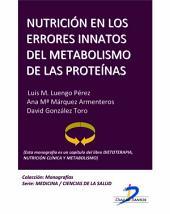 Nutrición en los errores innatos del metabolismo de las proteínas: Dietoterapia, nutrición clínica y metabolismo