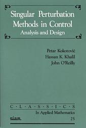 Singular Perturbation Methods in Control: Analysis and Design