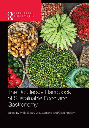 The Routledge Handbook of Sustainable Food and Gastronomy PDF