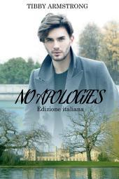 No apologies: Edizione italiana