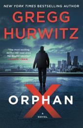 Orphan X: A Novel