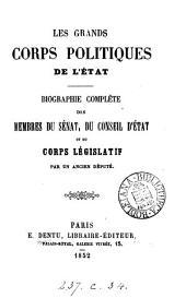 Les grands corps politiques de l'État, biographie complète [by A.F.J. Borel d'Hauterive].